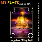 My Place Podcast 023: Alpha 10 hz C2 Sessions