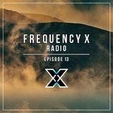 Frequency X Radio - Episode 13
