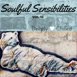 Soulful Sensibilities Vol. 10 - deeply chilled