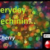 Everyday I Am Techini'n (DJ Cherry project)