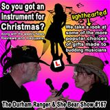 The Durham Ranger & She Bear Show #167