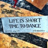 Life is Short, Time to Dance....