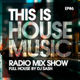 THIS IS HOUSE MUSIC EP#6 FULL HOUSE #ForYou