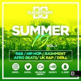 @DJDAYDAY_ / The Summer 19 Mix Vol 1 [R&B, Hip Hop, Bashment, Afro Beats, UK Rap & Drill]