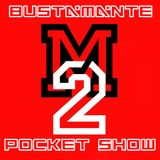 Bustamante Pocket Show #16