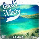 DJ Shum - Good Vibes