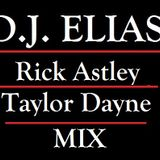 DJ Elias - Rick Astley & Taylor Dayne Mix