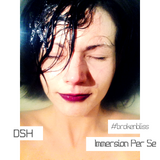 DSH - Immersion Per Se