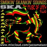 Music Of Unity 2: SMOKIN'SKANKIN'SOUNDS: Ska Rocksteady- Owen Gray, Arthur Kay, Rupie Edwards, Dandy