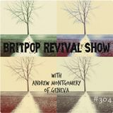 Britpop Revival Show #304 6th November 2019 with Andrew Montgomery of Geneva