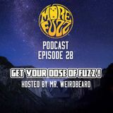 More Fuzz Podcast - Episode 28