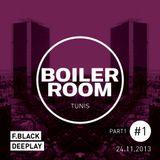 Boiler Room Tunis #1 - Mix 1 (F-Black Vs DeepLay)