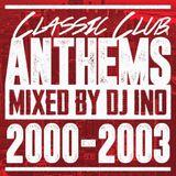 CLASSIC CLUB ANTHEMS 2000-2003