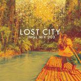 Lost City - JNGL MIX 003