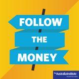 Follow the Money - Episode 25 - 2018 Budget Wrap