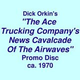 """Promo  =>>  Dick Orkin's """"Ace Trucking Company's News Cavalcade Of The Airwaves""""  <<= ca. 1970"""