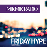Friday_Hype ( Aug 15 - 14 )