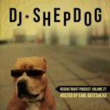RR Podcast Volume 27: DJ Shepdog Guest Mix - Hosted by Earl Gateshead