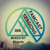 FAMCAST Sessions 006 Mixed By Mykola