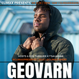 EP. 18 | #CLIMAXPRESENTS @GEOVARN | HOSTED BY: Thriller x T'Savanna | @CLIMAXRADIO