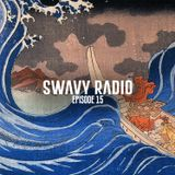 Swavy Radio Episode 15