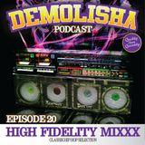 Demolisha Deejayz - Episode 20 - HIGH FIDELITY MIXXX