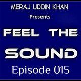 Meraj Uddin Khan Pres. Feel The Sound Ep. 015