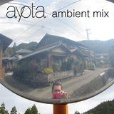 Ayota Ambient Mix Vol. 1 | July 2007