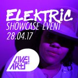 Elektric - Showcase Event - The Live! Arts Show