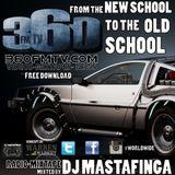 DJ MastaFinga - 360FMTV.com WORLDWIDE - FROM THE NEW SCHOOL TO THE OLD SCHOOL MIXTAPE