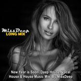 MissDeep ♦ New Year is Soon - Deep House, Vocal House & House Music Mix ♦ By MissDeep 2016