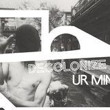 Decolonize Ur Mind (27.03.18) w/ Cheb Gero