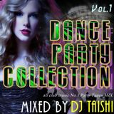DANCE PARTY COLLECTION Vol.1 mixed by DJ TAISHI