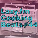 Lazy.fm Cooking Beats #44