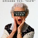 """Listen Hard Episode 10: """"NSFW"""""""