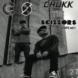 Chukk The Scizzors Vol. 1 (SCIZZORHANDS and DJ CHUKKEE)
