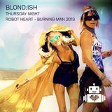 Blond:ish - Robot Heart - Burning Man 2013
