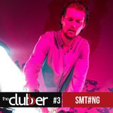 The Clubber Mix #3 - SMT#NG