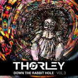 Thorley - Down The Rabbit Hole Vol 3