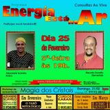 Programa Energia Esta No Ar 25/02/2016 - Alexandre Scavelo e Marcelo Sowellu