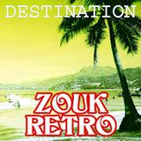 DESTINATION ZOUK RÉTRO 2019 BY EDOU