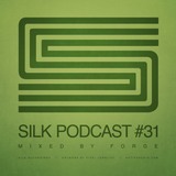 Silk Podcast No.31 - Mixed By Forge