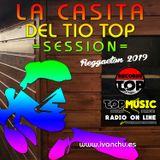 LA CASITA DEL TIO TOP SESSION - IVANCHU DEEJAY