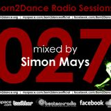 Born2Dance Radio Session vol.027 - mixed by Simon Mays