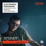 Electronica Radioshow @ Megapolis 89.5 FM – 19.05.2016 w/ Sasha Khizhnyakov