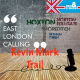 East London Calling presents KEVIN MARK TRAIL
