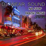 DJ WEAR SOUND - NO STOP HOUSE MUSIC puntata n 20 del 12/06/2016