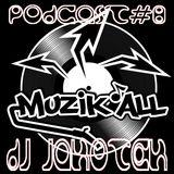 Muzik'all Podcast #8 - dj jakotek