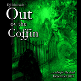 Out ov the Coffin: December 2017 Episode