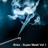 Brixx - Super Mash Vol.1